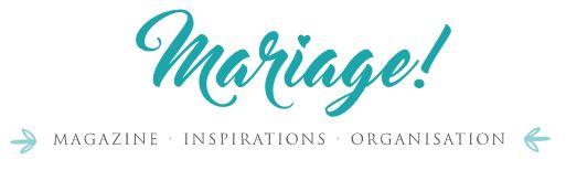 mariage.com – Mariage ! magazine inspiration organisation